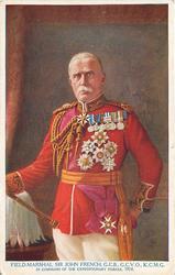 FIELD MARSHAL SIR JOHN FRENCH, G.C.B.G.C.V.O., K.C.M.G.