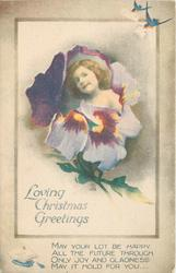 LOVING CHRISTMAS GREETINGS (girl's face in pansy)