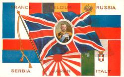 FRANCE, BELGIUM, RUSSIA, SERBIA, JAPAN, ITALY   ALLIED IN HONOUR  inset of king over U.K.flag