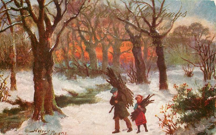 CHRISTMAS GREETINGS  THE WORLD CAN NE'ER GROW OLDER old man & girl collect firewood in snowy woods