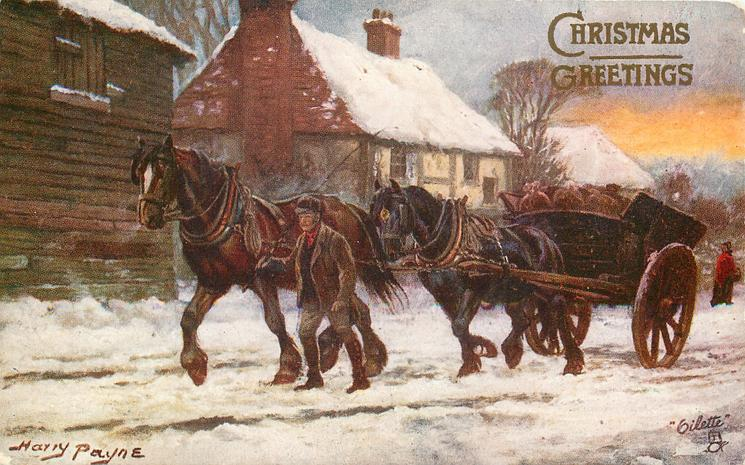CHRISTMAS GREETINGS  man leads two-horse cart left along snowy village street