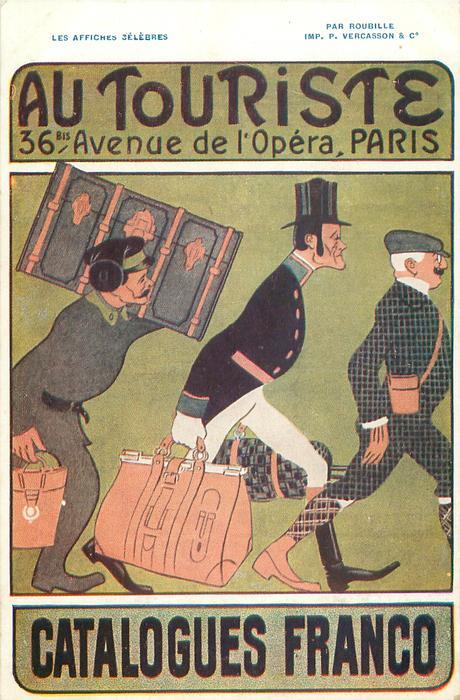 AU TOURISTE, 36TH AVENUE DE L'OPERA, PARIS, CATALOGUES FRANCO 2 tourists, folowed by porter with luggage walk right