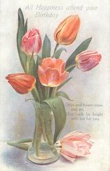 ALL HAPPINESS ATTEND YOUR BIRTHDAY  vase of tulips, one lying beside
