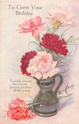 TO GREET YOUR BIRTHDAY  four carnations in vase, one beside