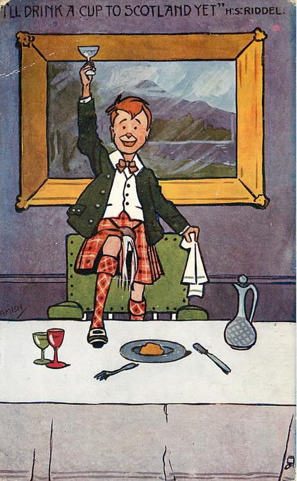 """""""I'LL DRINK A CUP TO SCOTLAND YET"""", H.S. RIDDEL"""