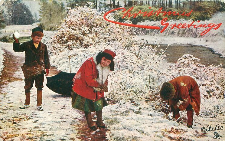 CHRISTMAS GREETINGS  two boys & girl snowball, girl faces front, boy right bent over
