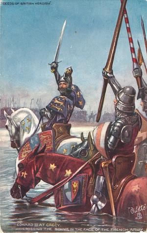 EDWARD III AT CRECY CROSSING THE SOMME IN THE FACE OF THE FRENCH ARMY