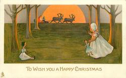 TO WISH YOU A HAPPY CHRISTMAS girl & two dolls watch Santa & sled in distance