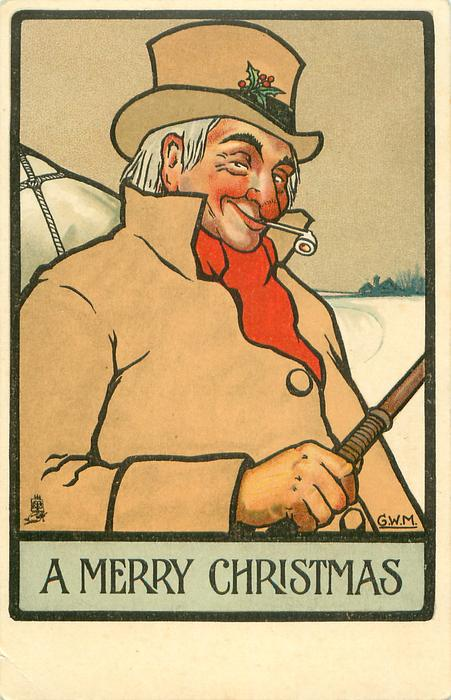A MERRY CHRISTMAS  coachman in fawn coat & hat holding whip, upside down pipe in mouth