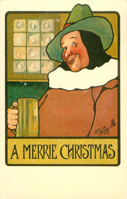 A MERRIE CHRISTMAS  man in green hat, brown coat with white collar holds tankard