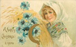 A HAPPY CHRISTMAS TO YOU  girl in white dress & shawl holds sickle, wheat & blue cornflowers