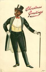 CHRISTMAS GREETINGS  black man in evening dress, cane in his left hand