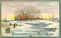 GREETINGS FOR FOR CHRISTMAS AND THE NEW YEAR  snowy country scene, three men, pollarded willows