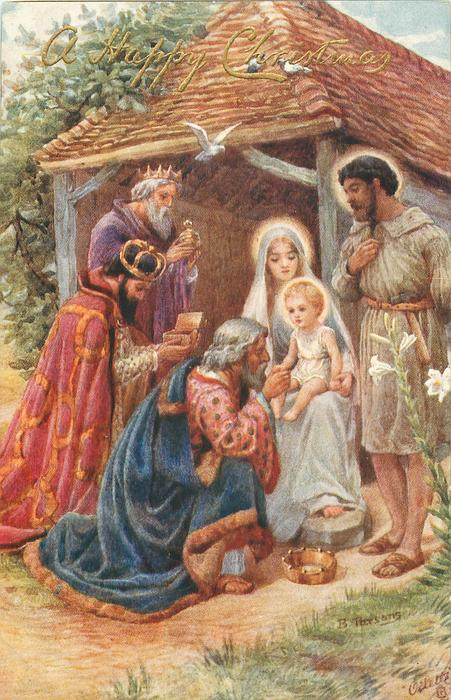A HAPPY CHRISTMAS  Three Kings adore Jesus on Mary's lap in front of stable, Joseph right