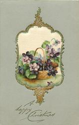A HAPPY CHRISTMAS  silk inset basket of violets