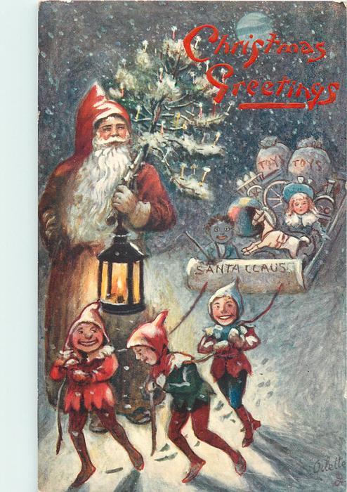 CHRISTMAS GREETINGS (2 types) elves pull Santa's sleigh, he walks beside carrying lamp & tree