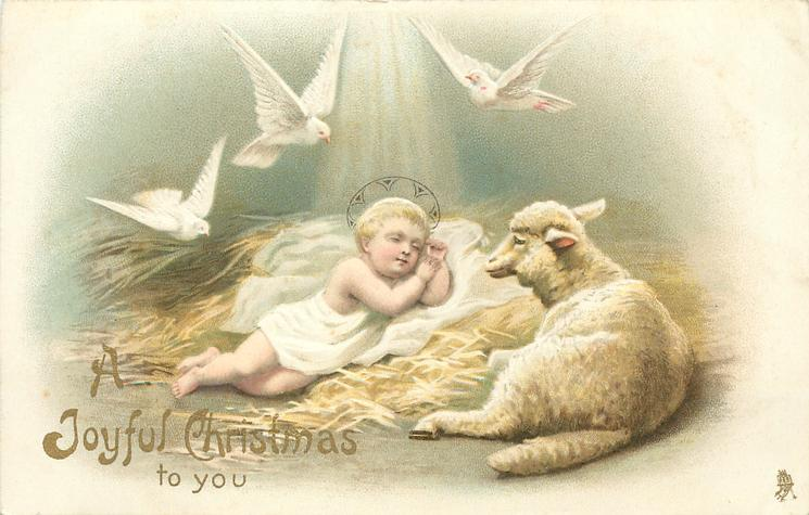 A JOYFUL CHRISTMAS TO YOU   baby Jesus, lamb, three white doves