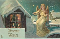 CHRISTMAS WISHES  lighted window to left, angel plays violin to right