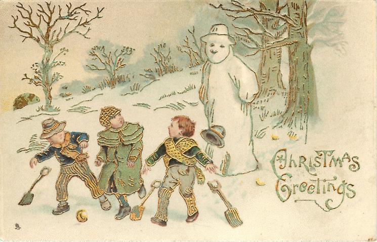 CHRISTMAS GREETINGS, three boys drop shovels, snowman behind seems to speak