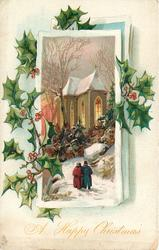 A HAPPY CHRISTMAS   man & woman walking towards lighted church in snow, holly surrounds insert