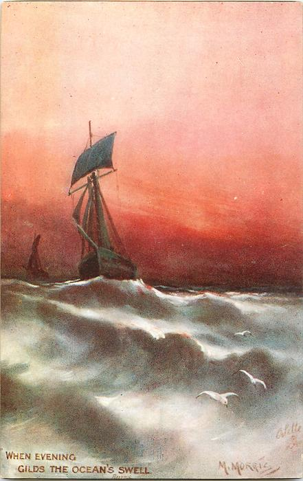 WHEN EVENING GILDS THE OCEAN'S SWELL  two sailboats
