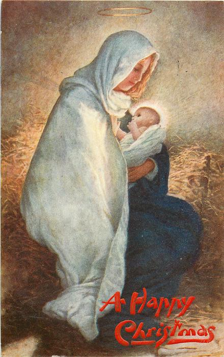 A HAPPY CHRISTMAS  Madonna holds Child on lap, straw behind, she wears white cloak