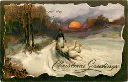 CHRISTMAS GREETINGS  inset goose-girl drives four geese front along snowy road, setting sun behind