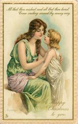 A HAPPY CHRISTMAS TO YOU mother places one hand over child's heart and one around he back, child's hands on mother's lap