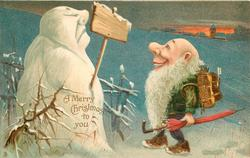 A MERRY CHRISTMAS TO YOU, dwarf looks at placard carried by snooty snowman