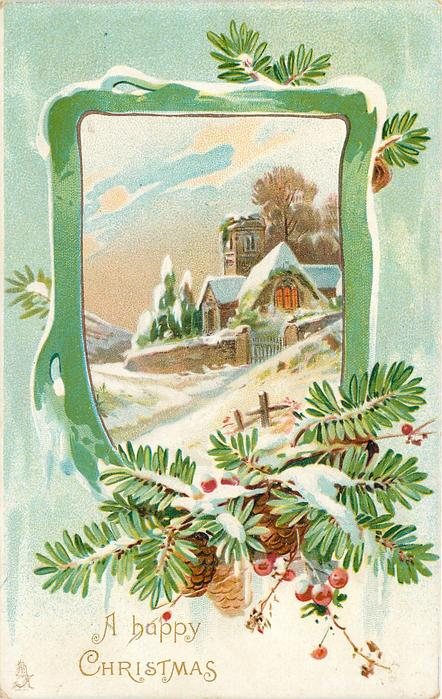 A HAPPY CHRISTMAS  inset in green frame, church, blue sky, evergreen &  pine-cones below