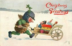 CHRISTMAS GREETINGS  Pine-Cone person wheelbarrows load of toys to right