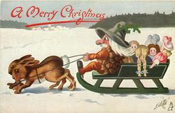 A MERRY CHRISTMAS  Pine-Cone person drives sled pulled by two rabbits, dolls in back