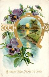 A HAPPY NEW YEAR TO YOU  inset of moon over water & mill framed by gilt horseshoe, pansies left