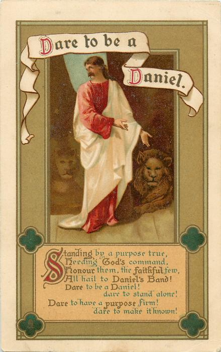 DARE TO BE DANIEL   STANDING BY A PURPOSE TRUE, HEEDING GOD'S COMMAND//IT KNOWN!