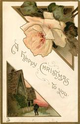 A HAPPY CHRISTMAS TO YOU  two insets man in front of house below, peach rose above right