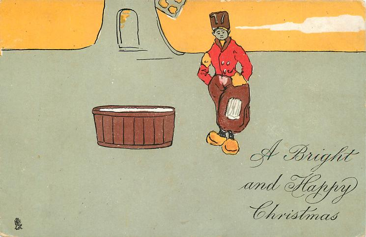 A BRIGHT AND HAPPY CHRISTMAS  man with tub, base of one windmill in background