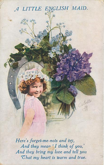 LITTLE ENGLISH MAID girl in pink, crowned with flowers, framed by a horseshoe donned with ivy, violets & forget-me nots