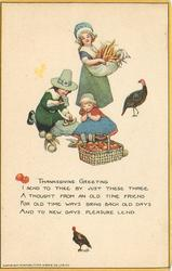 THANKSGIVING GREETING  I SENT TO THEE BY JUST THESE THREE A THOUGHT FROM AN OLD TIME FRIEND FOR OLS TIME WAYSBRING BACK OLD DAYS AND TO NEW DAYS PLEASURE LEND.