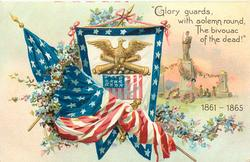 """GLORY GUARDS, WITH SOLEMN ROUND, THE BIVOUAC OF THE DEAD! 1861-1865"""