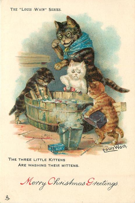 THE THREE LITTLE KITTENS ARE WASHING THEIR MITTENS