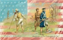 WASHINGTON AS SURVEYOR.  WASHINGTON AT FORT DUQUESNE IN 1758.