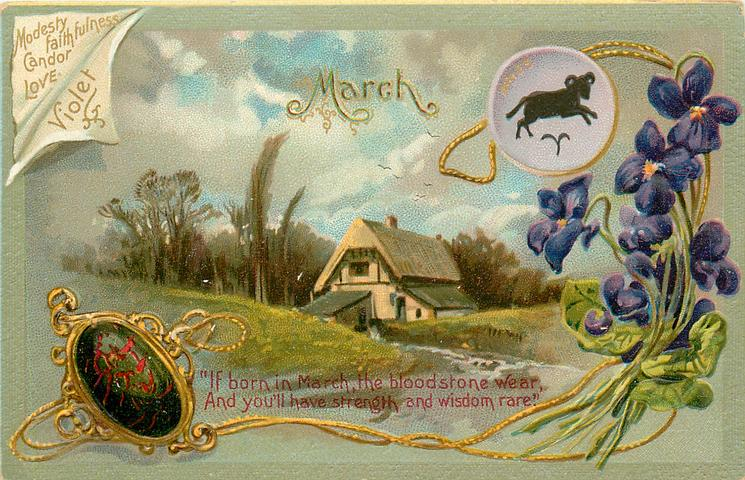 MARCH MODESTY FAITHFULNESS CANDOR LOVE ARIES  bloodstone & violets