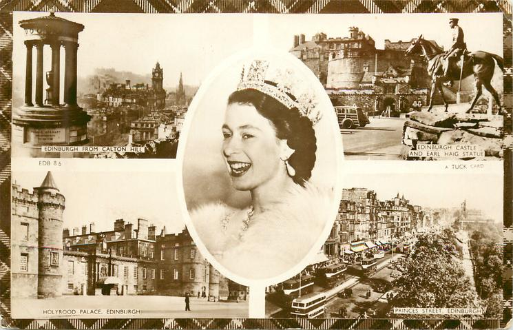 5 insets  EDINBURGH FROM CALTON HILL/EDINBURGH CASTLE AND EARL HAIG STATUE/Queen Elizabeth/HOLYROOD PALACE/PRINCES STREET