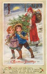 CHRISTMAS GREETINGS  two children carry tree & lead Santa