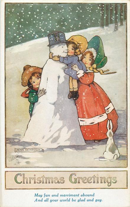 CHRISTMAS GREETINGS  childen embrace snowman, rabbit observes