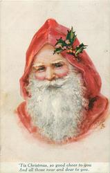 TIS CHRISTMAS, SO GOOD CHEER TO YOU AND ALL THOSE NEAR AND DEAR TO YOU  Santa faces front
