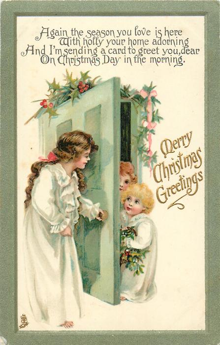 MERRY CHRISTMAS GREETINGS  girl opens door to two children