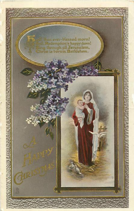 A HAPPY CHRISTMAS  Madonna & Child, violets