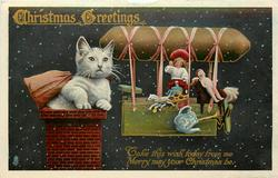 CHRISTMAS GREETINGS  kitten in chimney, airship carries toys