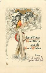 CHRISTMAS GREETINGS AND ALL GOOD WISHES  robin on central post, houses behind